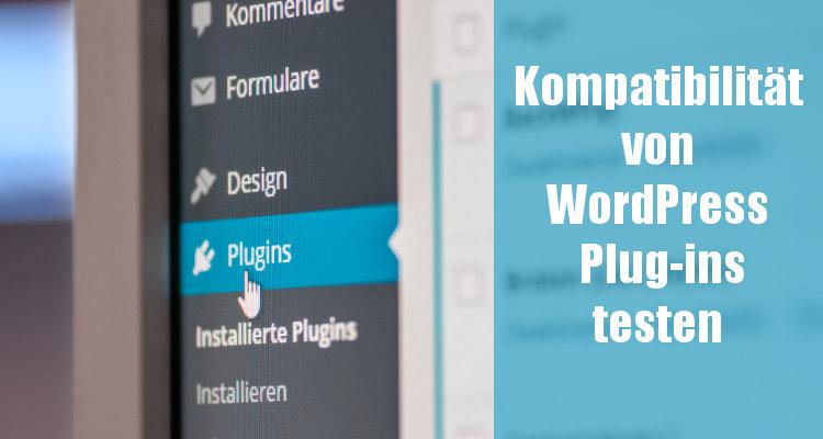 Kompatibilität von WordPress Plug-ins testen