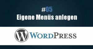 Wordpress eigenes Menü anlegen