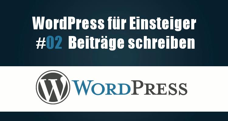Beiträge in WordPress schreiben