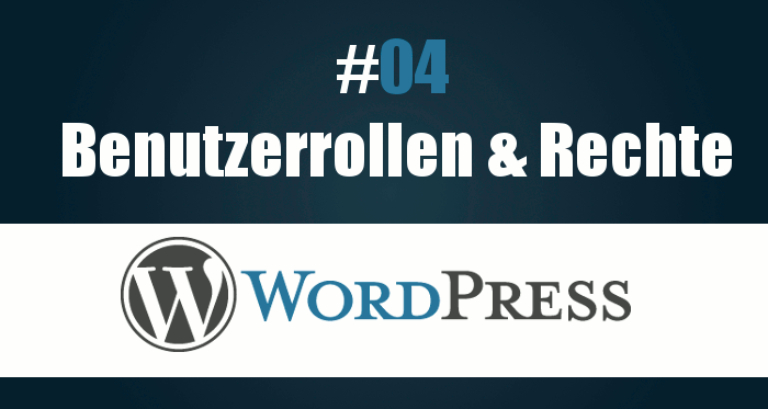 Was sind Benutzerrollen in WordPress?