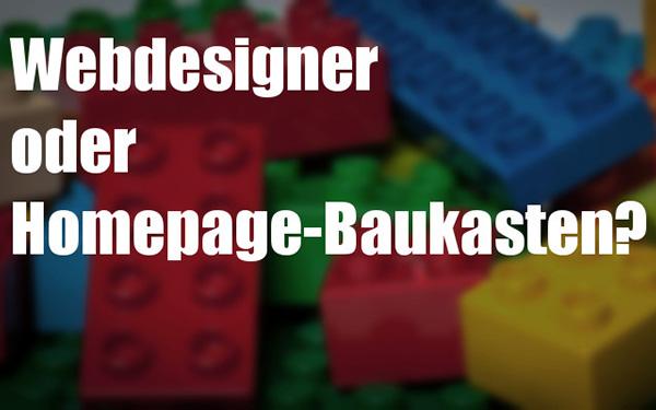Homepagebaukasten oder Webdesigner?